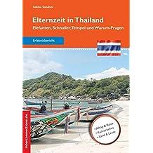 Elternzeit in Thailand: Elefanten, Schnuller, Tempel und Warum-Fragen (Reisetops)