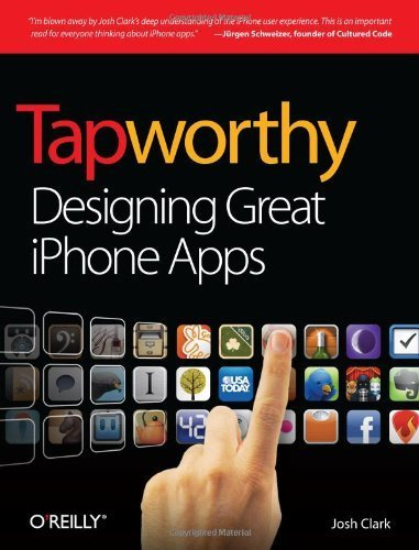 Tapworthy: Designing Great iPhone Apps by Clark, Josh (2010) Paperback