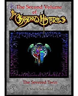 The Shadow Histories Volume 2: The Severed Twin by [Schofield, A Murti]