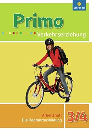 Primo.Verkehrserziehung - Ausgabe 2008: Die Radfahrausbildung: Arbeitsheft 3 / 4