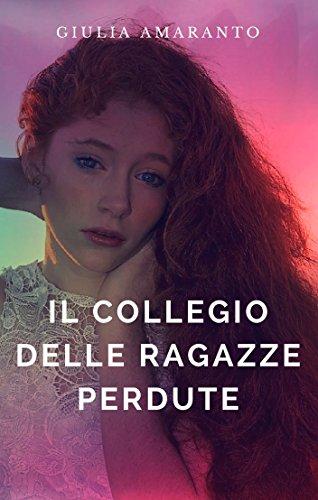 Il collegio delle ragazze perdute (Italian Edition)