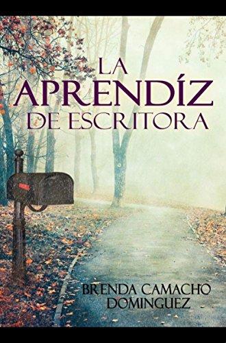 LA APRENDIZ DE ESCRITORA por Brenda Camacho Dominguez