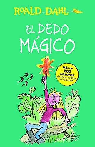 El Dedo Magico (the Magic Finger) (Alfaguara Clasicos) por Roald Dahl