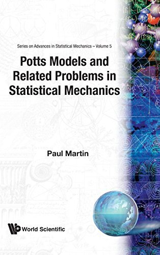 Potts Models and Related Problems in Sta (Series on Advances in Statistical Mechanics) by Paul P Martin (1991-02-01)