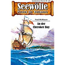Seewölfe - Piraten der Weltmeere 461: Auf der Cherokee Bay (German Edition)