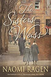 The Sisters Weiss by Naomi Ragen (2013-10-15)