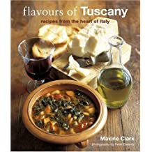 Flavours of Tuscany by Maxine Clark (2009-07-09)