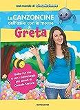 Le canzoncine dell'asilo con le mosse di Greta. Ediz. a colori