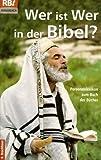 Wer ist wer in der Bibel?: Personenlexikon zum Buch der Bücher -