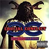 Songtexte von Crucial Conflict - Good Side Bad Side