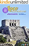 Loco Adventures - Local Guide to the...