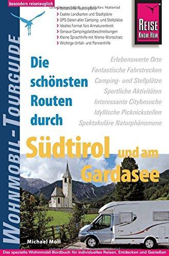 Preisvergleich Produktbild Reise Know-How Wohnmobil-Tourguide Südtirol und Gardasee: Die schönsten Routen