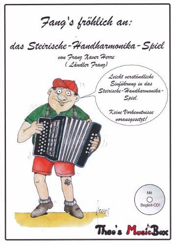Eine Einführung in das Spiel der steirischen Handharmonika - Ideal für jeden Einsteiger, ob jung oder alt