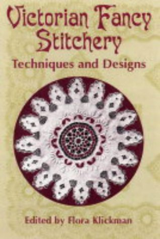 Victorian Fancy Stitchery: Techniques & Designs: Techniques and Designs (Dover Embroidery, Needlepoint) -