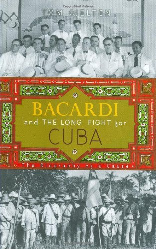 bacardi-and-the-long-fight-for-cuba-the-biography-of-a-cause