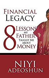 Financial Legacy: 8 Lessons My Father Taught Me About Money