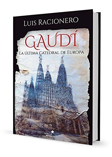 Gaudi. La Ultima Catedral De Europa por Luis Racionero Grau