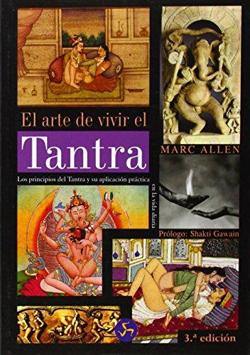 ARTE DE VIVIR EL TANTRA, EL: Los principios del tantra y su aplicación práctica en la vida diaria (Nuevo mundo)