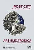 Ars Electronica 2015 Festival für Kunst, Technologie und Gesellschaft: Post City Lebensräume für das 21. Jahrhundert