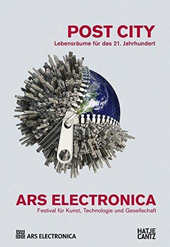 Ars Electronica 2015 Festival für Kunst, Technologie und Gesellschaft: Post City Lebensräume für das 21. Jahrhundert Allgemeine Technologien