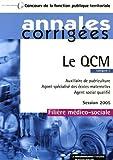 Le QCM - Auxiliaire de puériculture. Agent spécialisé des écoles maternelles - Agent social qualifié - Session 2005 - Filière médico-sociale - Catégorie C...