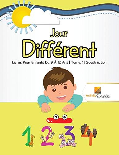 Jour Différent : Livres Pour Enfants De 9 À 12 Ans | Tome. 1 | Soustraction