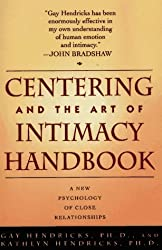 Centering and the Art of Intimacy Handbook: A New Psychology of Close Relationships