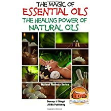 The Magic of Essential oils - The Healing Power of Natural Oils by Dueep Jyot Singh (2015-09-29)