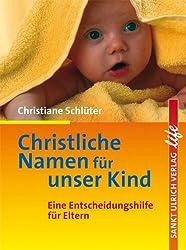 Christliche Namen für unser Kind: Eine Entscheidungshilfe für Eltern