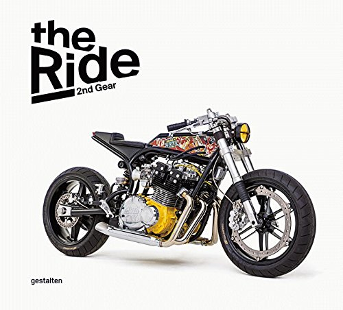 The Ride 2nd Gear New Custon Motorcycles and Their Builders. Rebel Edition por Chris Hunter, Robert Klanten, Maximilian funk