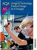 AQA Design & Technology: Product Design (3-D Design) AS/A2 (Aqa Design for a Level)