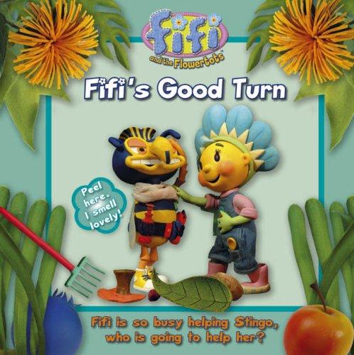Fifi's Good Turn (Fifi and the Flowertots)