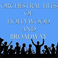 Orchestral Hits of Hollywood and Broadway, Vol. 1