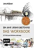 Ein Jahr Urban Sketching - Das Workbook: 25 Tricks zum Zeichnen unterwegs - Jens Hübner