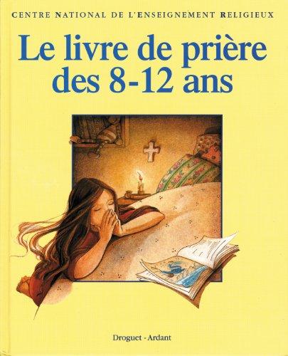 Le livre de prière des 8-12 ans par Collectif