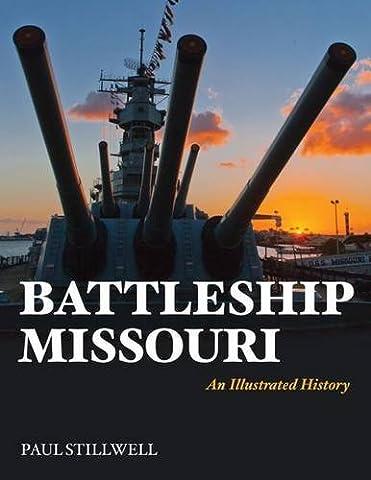 Battleship Missouri: An Illustrated History