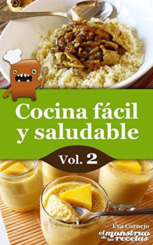 Cocina fácil y saludable de El Monstruo de las Recetas, vol.2 (Cocinando nº 4) (Spanish Edition)