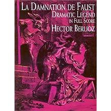La Damnation de Faust: Dramatic Legend in Full Score