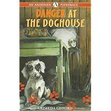 Danger at the Doghouse (Andersen Paperbacks S.)