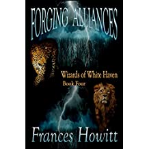 Forging Alliances: Wizards of White Haven (English Edition)