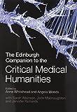 The Edinburgh Companion to the Critical Medical Humanities (Edinburgh Companions to L...