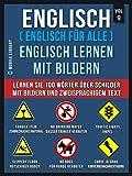 Englisch ( Englisch für alle ) Englisch Lernen Mit Bildern (Vol 9): Lernen Sie 100 Wörter über Schilder mit Bildern und zweisprachigem Text (Foreign Language Learning Guides)