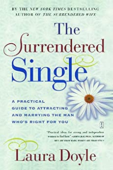 The Surrendered Single: A Practical Guide to Attracting and Marrying the M (English Edition) par [Doyle, Laura]