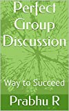 Perfect Group Discussion: Way to Succeed