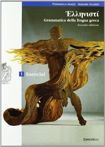 Hellenist. Corso di lingua e cultura greca. Esercizi. Per i Licei e gli Ist. magistrali. Con espansione online: 1