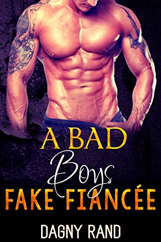 ROMANCE: A Bad Boy's Fake Fiancée