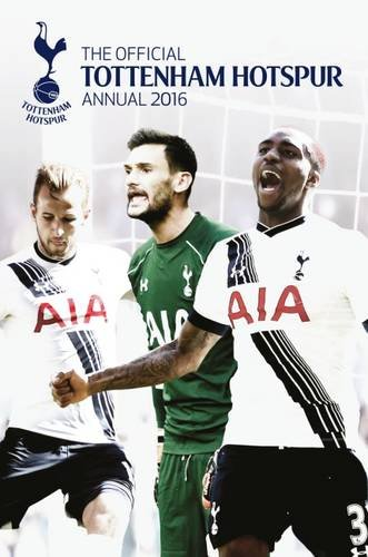 The Official Tottenham Hotspur Annual 2016 (Annuals 2016)