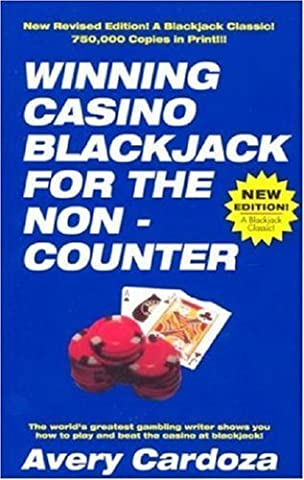 Winning Casino Blackjack for the Non-counter: Written by Avery Cardoza, 2004 Edition, (3rd Revised edition) Publisher: Cardoza Publishing,U.S.