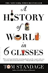 A History of the World in 6 Glasses by Tom Standage (2006-05-16)