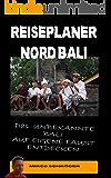 Reiseplaner Nordbali: Das unbekannte Bali auf eigene Faust entdecken